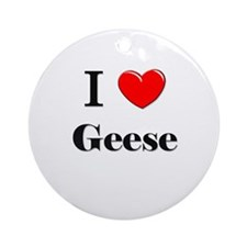I Love Geese Ornament (Round)