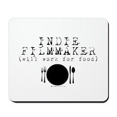 Filmmaker - will work for food! Mousepad