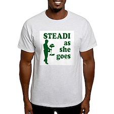 Steadi as she Goes! T-Shirt