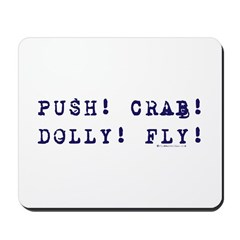 Push! Crab! Dolly! Fly! Mousepad