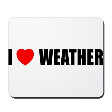 I Love Weather Mousepad
