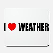 I Love Weather Mousepad
