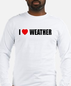 I Love Weather Long Sleeve T-Shirt