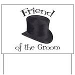 Top Hat Groom's Friend Yard Sign