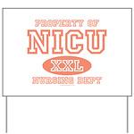 Property Of NICU Nurse Yard Sign