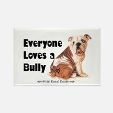 Everyone Loves A Bully Rectangle Magnet