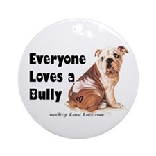 Everyone Loves A Bully Ornament (Round)