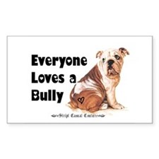 Everyone Loves A Bully Rectangle Decal