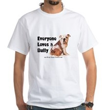 Everyone Loves A Bully Shirt