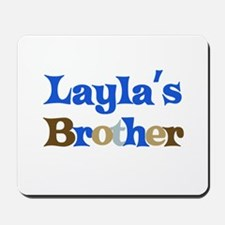 Layla's Brother Mousepad