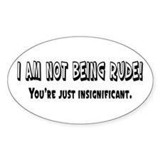 I'm Not Rude Oval Decal