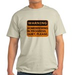 Quiet Please Light T-Shirt