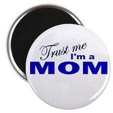 Trust Me I'm a Mom Magnet