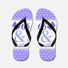 65 & Fabulous Flip Flops