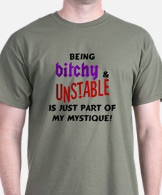 Bitchy and Unstable T-Shirt