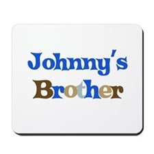 Johnny's Brother Mousepad