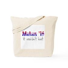 MAhan for President Tote Bag