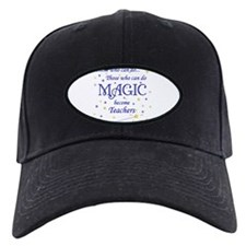 Those Who Can Do Magic Baseball Hat
