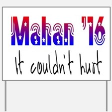 MAhan for President Yard Sign