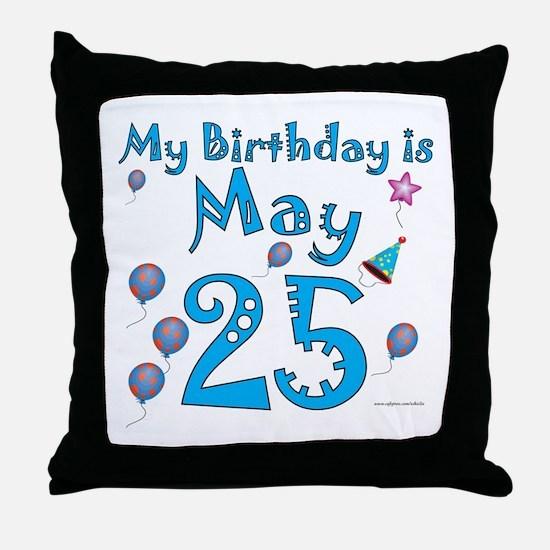 May 25th Birthday Throw Pillow