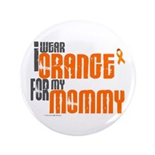 "I Wear Orange For My Mommy 6 3.5"" Button"
