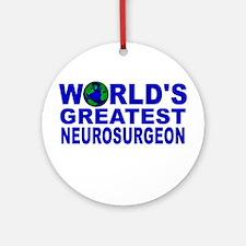 World's Greatest Neurosurgeon Ornament (Round)