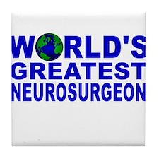 World's Greatest Neurosurgeon Tile Coaster