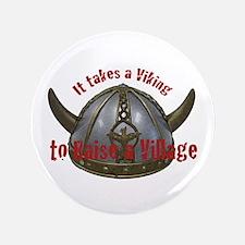 """It takes a Viking 3.5"""" Button"""
