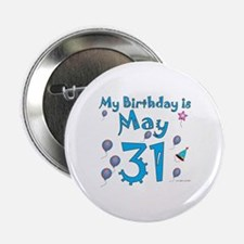 """May 31st Birthday 2.25"""" Button"""