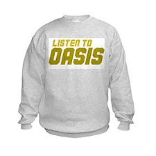 LISTEN TO OASIS Sweatshirt