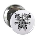 "Sex Drugs Christian Rock 2.25"" Button"