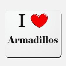 I Love Armadillos Mousepad