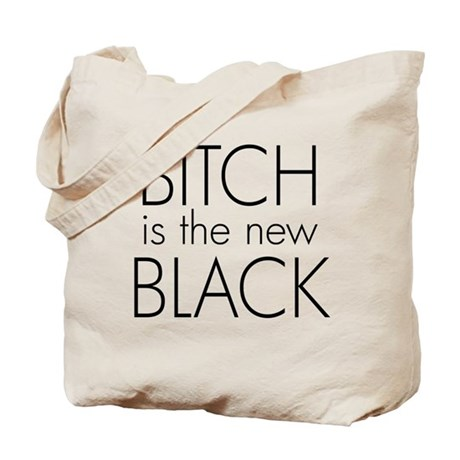 bitch is the new black Tote Bag
