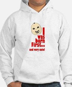 I Was Born First Hoodie