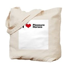 I love Pleasure Horses Tote Bag