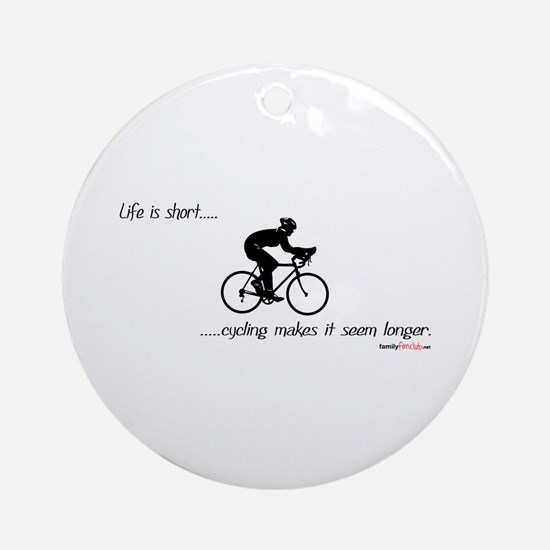 Life is short cycling Ornament (Round)