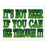 It's Not Beer if You Can See Through It Small Post