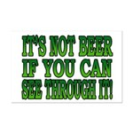 It's Not Beer if You Can See Through It Mini Poste
