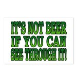 It's Not Beer if You Can See Through It Postcards