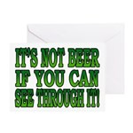 It's Not Beer if You Can See Through It Greeting C