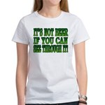 It's Not Beer if You Can See Through It Women's T-