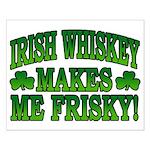 Irish Whiskey Makes Me Friskey Small Poster