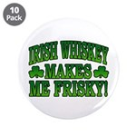 Irish Whiskey Makes Me Friskey 3.5