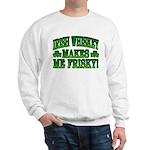 Irish Whiskey Makes Me Friskey Sweatshirt
