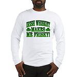 Irish Whiskey Makes Me Friskey Long Sleeve T-Shirt