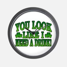 You Look Like I Need a Drink Wall Clock