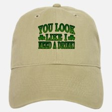 You Look Like I Need a Drink Baseball Baseball Cap
