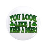 You Look Like I Need a Beer 3.5