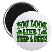 """You Look Like I Need a Beer 2.25"""" Magnet (10 pack)"""