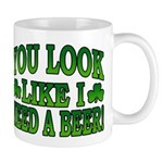 You Look Like I Need a Beer Mug